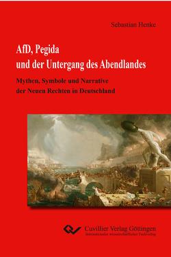 AfD, Pegida und der Untergang des Abendlandes von Henke,  Sebastian
