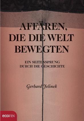 Affären, die die Welt bewegten von Jelinek,  Gerhard