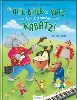 Affe, Biber und die Katz' – das Tier-Orchester macht Rabatz! von Neuendorf,  Silvio, Sauerhöfer,  Ulrike