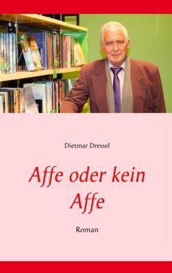 Affe oder kein Affe von Dressel,  Dietmar