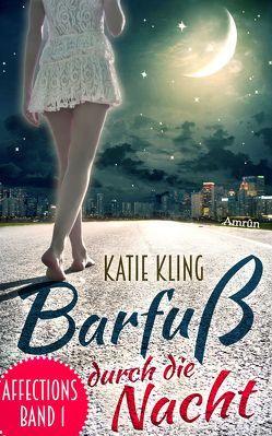 Affections 1: Barfuß durch die Nacht von Kling,  Katie