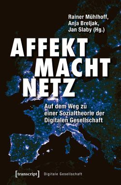 Affekt Macht Netz von Breljak,  Anja, Mühlhoff,  Rainer, Slaby,  Jan