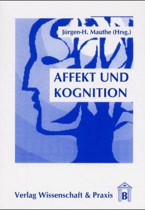 Affekt und Kognition von Mauthe,  Jürgen H