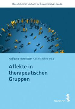 Affekte in therapeutischen Gruppen von Roth,  Wolfgang Martin, Shaked,  Josef
