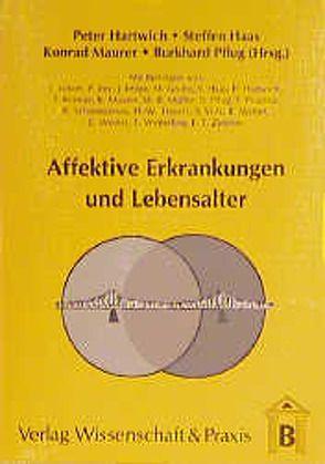 Affektive Erkrankungen und Lebensalter von Eckert,  Joachim, Haas,  Steffen, Hartwich,  Peter, Maurer,  Konrad, Pflug,  Burkhard