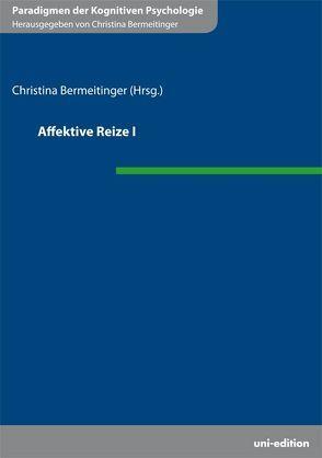 Affektive Reize I von Bermeitinger,  Christina