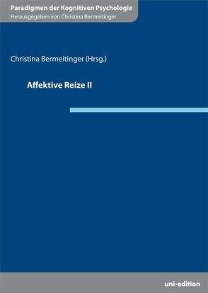 Affektive Reize II von Bermeitinger,  Christina