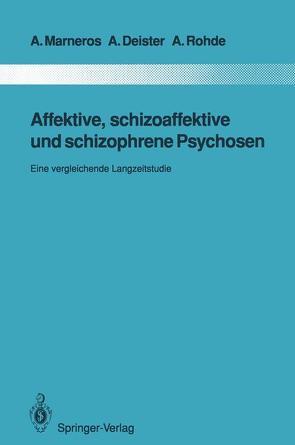 Affektive, schizoaffektive und schizophrene Psychosen von Deister,  Arno, Marneros,  Andreas, Rohde,  Anke