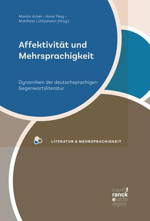 Affektivität und Mehrsprachigkeit von Acker,  Marion, Fleig,  Anne, Lüthjohann,  Matthias