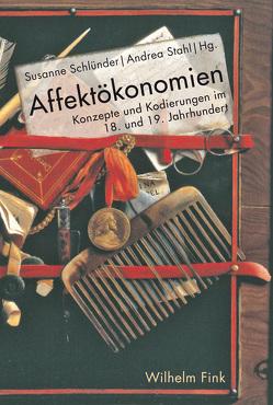 Affektökonomien von Schlünder,  Susanne, Stahl,  Andrea