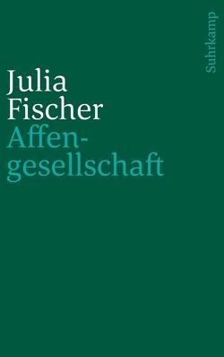 Affengesellschaft von Fischer,  Julia
