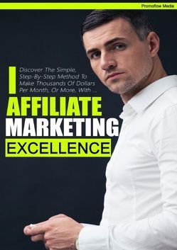 Affiliate Marketing Excellence II von Promoflow Media
