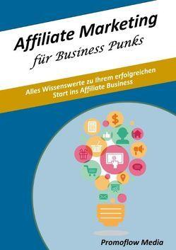 Affiliate Marketing für Business Punks von Media,  Promoflow
