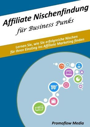 Affiliate Nischenfindung für Business Punks von Promoflow Media