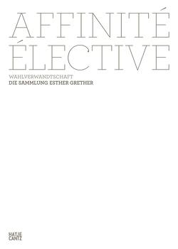 Affinité élective. Wahlverwandtschaft von Grether,  Esther, Hollmann,  Hans, Schorn,  Thomas, Stremmel,  Kerstin, Wegener,  Simon, Wiechert,  Arno