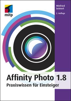 Affinity Photo 1.8 von Seimert,  Winfried