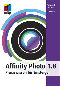 Affinity Photo 1.8 von Seimert,  Winfried
