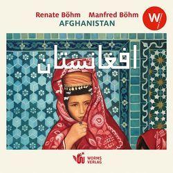 Afghanistan von Böhm,  Manfred, Böhm,  Renate