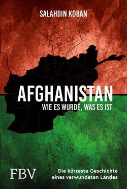 Afghanistan. Die kürzeste Geschichte eines verwundeten Landes von Koban,  Salahdin