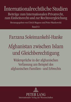 Afghanistan zwischen Islam und Gleichberechtigung von Soleimankehl-Hanke,  Farzana