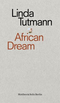 African Dream von Tutmann,  Linda