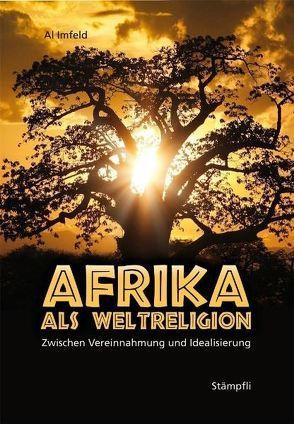 Afrika als Weltreligion von Imfeld,  Al