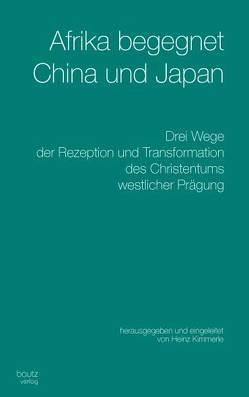 Afrika begegnet China und Japan von Kimmerle,  Heinz