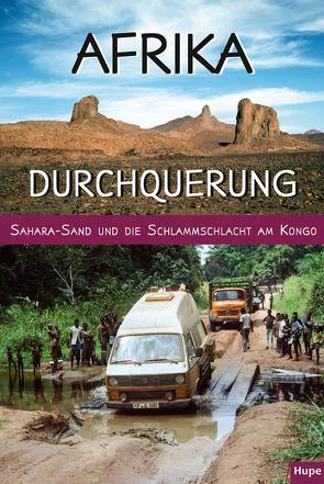 Afrika-Durchquerung von Hupe,  Ilona, Vachal,  Manfred