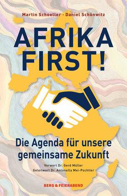 Afrika First! von Schoeller,  Martin, Schönwitz,  Daniel