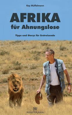 Afrika für Ahnungslose von Müffelmann,  Kay
