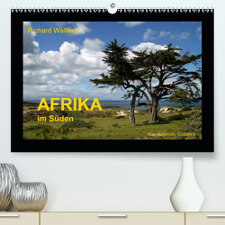 AFRIKA im Süden (Premium, hochwertiger DIN A2 Wandkalender 2020, Kunstdruck in Hochglanz) von Walliser,  Richard