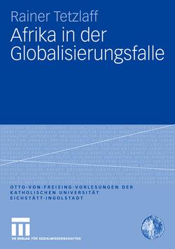 Afrika in der Globalisierungsfalle von Tetzlaff,  Rainer