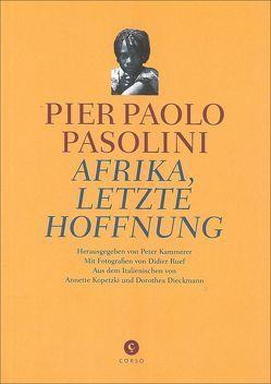 Afrika, letzte Hoffnung von Dieckmann,  Dorothea, Kopetzki,  Annette, Pasolini,  Pier Paolo, Ruef,  Didier