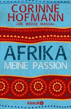 Afrika, meine Passion von Hofmann,  Corinne