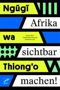 Afrika sichtbar machen von Brückner,  Thomas, Ngugi wa Thiong'o