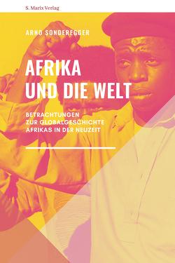 Afrika und die Welt von Sonderegger,  Arno