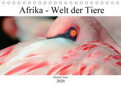 Afrika – Welt der Tiere (Tischkalender 2020 DIN A5 quer) von Jaster,  Michael