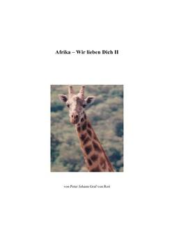 Afrika – Wir lieben Dich II von Graf von Roit,  Peter Johann