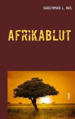 Afrikablut von Ries,  Christopher L.