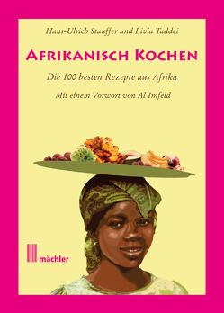 Afrikanisch kochen von Stauffer,  Hans-Ulrich