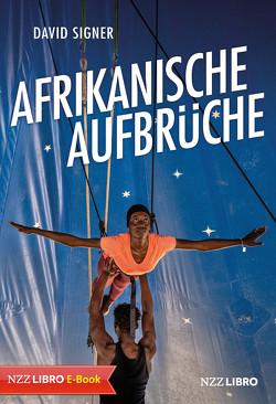 Afrikanische Aufbrüche von Signer,  David