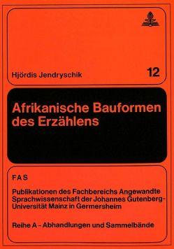 Afrikanische Bauformen des Erzählens von Jendryschik,  Hjördis