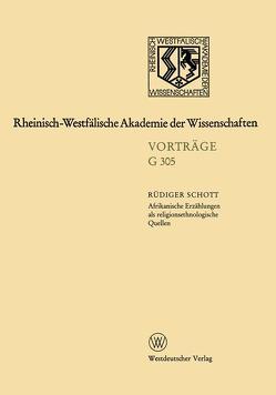 Afrikanische Erzählungen als religionsethnologische Quellen — dargestellt am Beispiel von Erzählungen der Bulsa in Nordghana von Schott,  Rüdiger