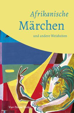 Afrikanische Märchen und andere Weisheiten von Gahr,  Matthias, Uehlein,  Polykarp