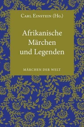 Afrikanische Märchen und Legenden von Einstein,  Carl