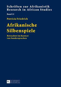 Afrikanische Silbenspiele von Friedrich,  Patricia