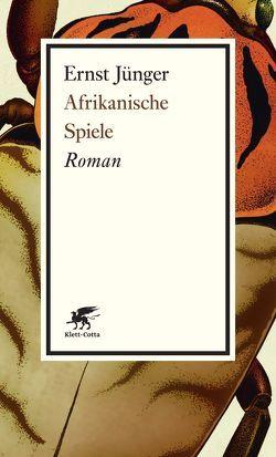 Afrikanische Spiele von Jünger,  Ernst