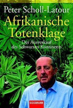 Afrikanische Totenklage von Scholl-Latour,  Peter