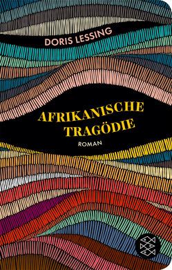 Afrikanische Tragödie von Lessing,  Doris, Sander,  Ernst