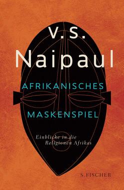 Afrikanisches Maskenspiel von Grube,  Anette, Naipaul,  V.S.